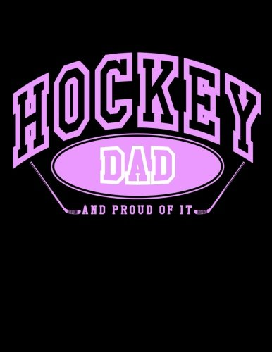 Hockey Dad And Proud Of It: Ice Hockey Gifts For Dads - Hockey Journal 8.5x11 ebook