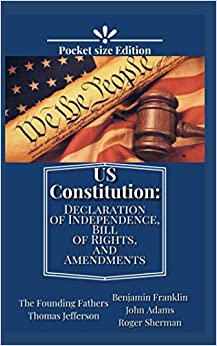 US Constitution: Declaration of Independence, Bill of Rights, and Amendments Pocket size Edition
