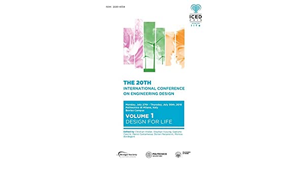 Proceedings Of The 20th International Conference On Engineering Design Iced 15 Volume 1 Design For Life Weber Christian Husung Stephan Cantamessa Marco 9781904670643 Amazon Com Books
