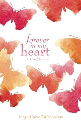 Forever in My Heart: A Grief Journal by Ulysses Press