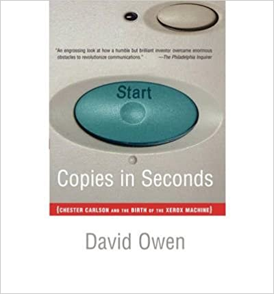 [ Copies in Seconds: How a Lone Inventor and an Unknown Company Created the Biggest Communication Breakthrough Since Gutenberg--Chester Car[ COPIES IN SECONDS: HOW A LONE INVENTOR AND AN UNKNOWN COMPANY CREATED THE BIGGEST COMMUNICATION BREAKTHROUGH SINCE