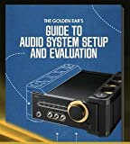 The Golden Ear's Guide to Audio System Set-up and Evaluation, Golden Ear, 0615383424