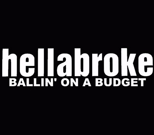 hellabroke Sticker Decal Vinyl Euro Drift Lowered illest Fatlace budget, Die cut vinyl decal for windows, cars, trucks, tool boxes, laptops, MacBook - virtually any hard, smooth surface