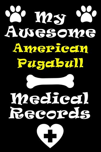 My American Pugabull Medical Records Notebook / Journal 6x9 with 120 Pages Keepsake Dog log: for American Pugabull lover Vaccinations, Vet Visits, ... keepsake Medical Logbook journal notebook 1