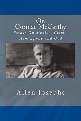 on cormac mccarthy essays on crime hemingway and god  on cormac mccarthy essays on crime hemingway and god by josephs
