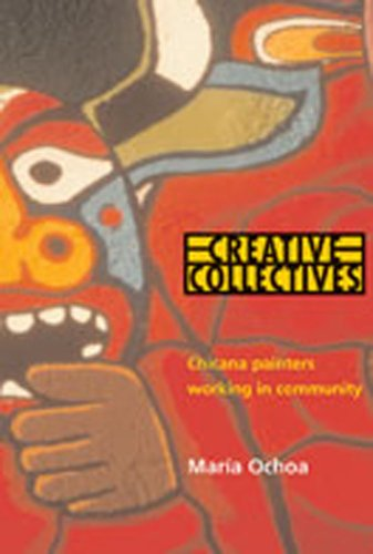 Creative Collectives: Chicana Painters Working in Community