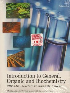 Introduction to General, Organic and Biochemistry, 8th Edition, CHE 120, Sinclair Community College (Introduction To General Organic And Biochemistry Eighth Edition)