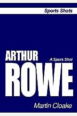 Arthur Rowe (Sports Shots) Kindle Edition