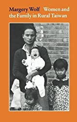 Women and the Family in Rural Taiwan by Wolf, Margery (1972) Paperback
