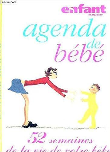 AGENDA DE BEBE - 52 SEMAINES DE LA VIE DE VOTRE BEBE ...
