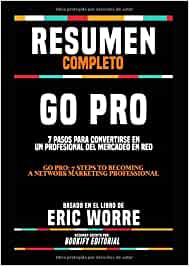 """Resumen Completo """"Go Pro: 7 Pasos Para Convertirse En Un"""
