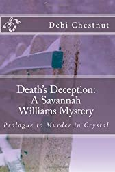 Death's Deception: A Savannah Williams Mystery: Prologue to Murder in Crystal