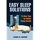 Easy Sleep Solutions: 74 Best Tips for Better Sleep Health: How to Deal With Sleep Deprivation Issues Without Drugs Book