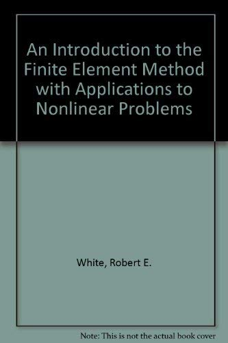 An Introduction to the Finite Element Method with Applications to Nonlinear Problems