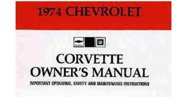 1974 corvette stingray owner s manual reprint 74 chevrolet corvette rh amazon com 1974 corvette service manual download 1974 corvette service manual