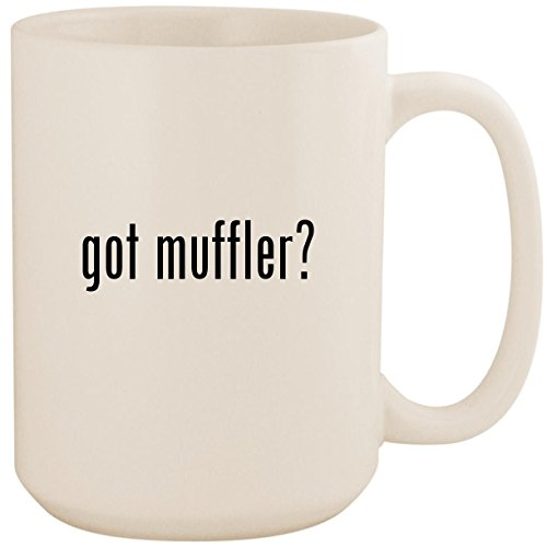 got muffler? - White 15oz Ceramic Coffee Mug Cup