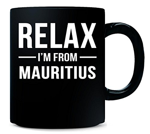 Relax I'm From Mauritius Country. Cool Gift - Mug