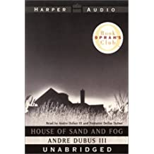 House of Sand and Fog (Oprah's Book Club) Unabridged edition by Dubus, Fontaine Dollas; III, Andre Dubus published by HarperAudio Audio Cassette