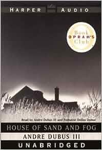 House of Sand and Fog: A Novel