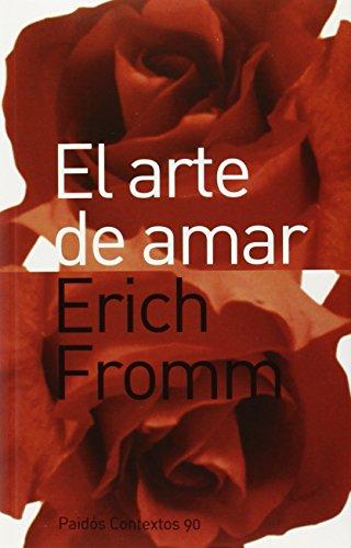 El Arte de Amar: Una Investigacion Sobre la Naturaleza del Amor = The Art of Loving