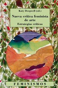 Nueva critica de arte feminista/ New Critism of the Femenine Art: Estrategias Criticas