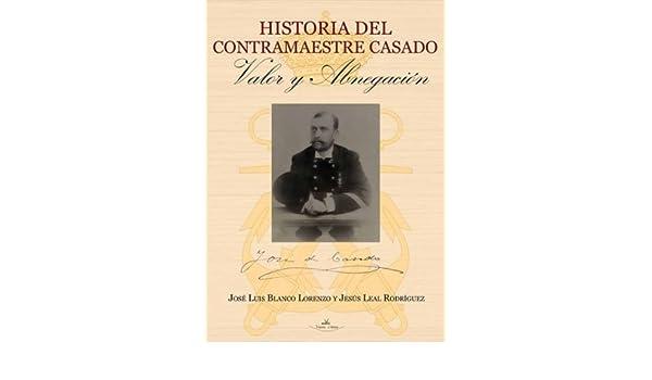 Amazon.com: Historia del contramaestre Casado valor y ...
