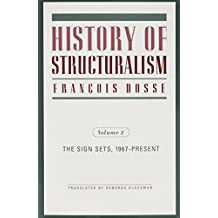 History of Structuralism: Volume 2: The Sign Sets, 1967-Present