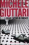 I sogni cattivi di Firenze par Giuttari