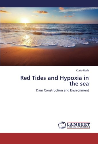 Download Red Tides and Hypoxia in the sea: Dam Construction and Environment ebook