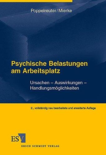 Psychische Belastungen am Arbeitsplatz: Ursachen - Auswirkungen - Handlungsmöglichkeiten