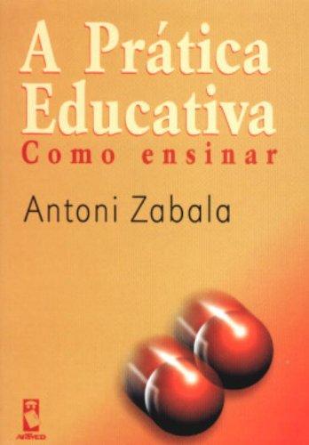 A Prática Educativa. Como Ensinar