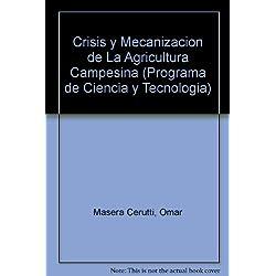 Crisis y Mecanizacion de La Agricultura Campesina