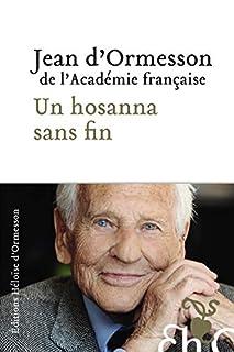 Un hosanna sans fin, Ormesson, Jean d'