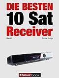 Die besten 10 Sat-Receiver (Band 2): 1hourbook (German Edition)