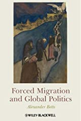 Forced Migration and Global Politics Kindle Edition