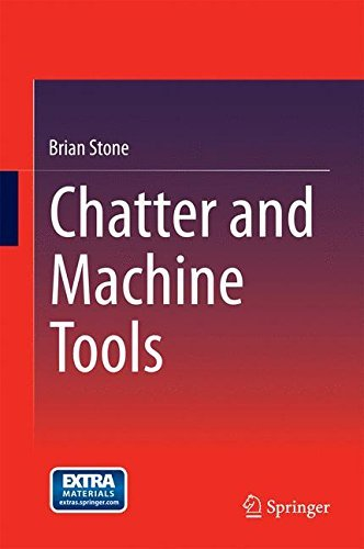 Chatter and Machine Tools by Brian Stone (2014-06-14)