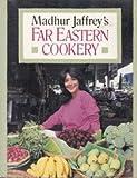 Madhur Jaffrey's Far Eastern Cookery