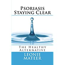 Psoriasis - Staying Clear: The Healthy Alternative