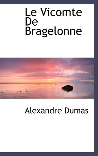 Le Vicomte De Bragelonne (French Edition) by BiblioLife
