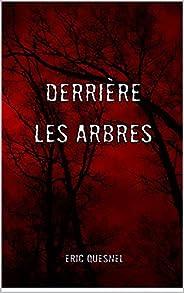 Derrière les arbres (French Edition)