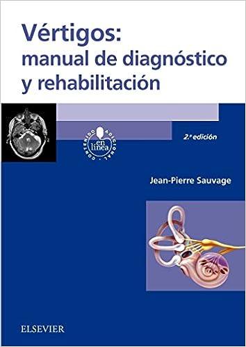 Vértigos. Manual De Diagnóstico Y Rehabilitación - 2ª Edición por Jean-pierre Sauvage epub