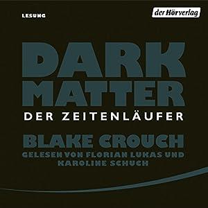 Dark Matter: Der Zeitenläufer Hörbuch