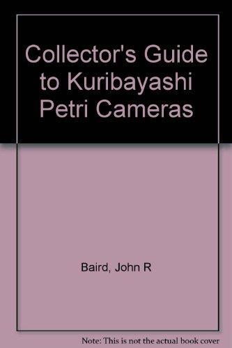 Collectors Guide to Kuribayashi-Petri Cameras