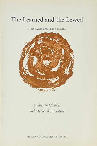 The Learned and the Lewed: Studies in Chaucer and Medieval Literature (Harvard English Studies)