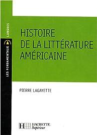 Histoire de la littérature américaine par Pierre Lagayette