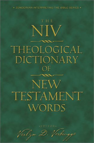 NIV Theological Dictionary of New Testament Words, The by Zondervan Publishing Company