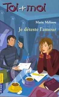 Je déteste l'amour par Marie Mélisou