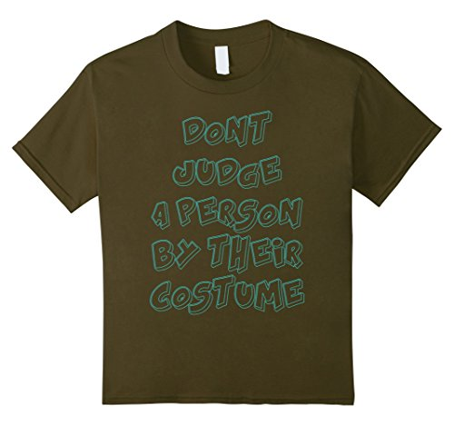 Kids Don't Judge A Person By Their Costume T-Shirt 4 (Best Four Person Costumes)