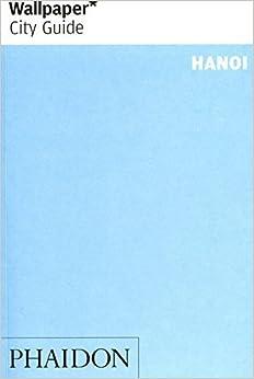 Book Wallpaper City Guide: Hanoi (Wallpaper City Guides) by Editors of Wallpaper Magazine (2007)
