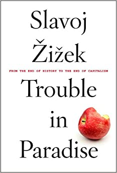 Book Trouble in Paradise: From the End of History to the End of Capitalism